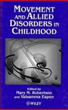 Movement and Allied Disorders in Childhood, , 0471953245