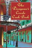 The Picayune's Creole Cook Book, Picayune Co. Staff, 0486423247
