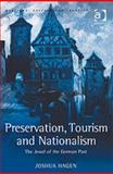 Preservation, Tourism and Nationalism : The Jewel of the German Past, Hagen, Joshua, 0754643247