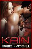 Kain, Brie McGill, 148267324X