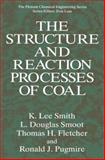 The Structure and Reaction Processes of Coal, Smith, K. Lee and Smoot, L. Douglas, 1489913246