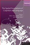 The Spatial Foundations of Cognition and Language 9780199553242