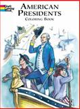American Presidents Coloring Book, Peter F. Copeland, 0486413241