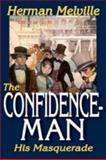 The Confidence-Man : His Masquerade, Melville, Herman, 1412813247