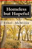 Homeless but Hopeful, Ethel McMilin, 1470093243