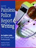 Painless Police Report Writing, Barbara Frazee and Joseph N. Davis, 0131123246