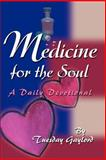 Medicine for the Soul, Tuesday N. Gaylord, 0595233244