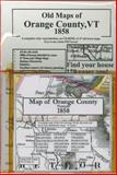 Map of Orange County, Vermont 1858,, 0911653244