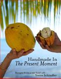 Handmade in the Present Moment, Yvette Schindler, 1475103247