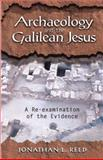 Archaeology and the Galilean Jesus : A Re-Examination of the Evidence, Reed, Jonathan, 1563383241