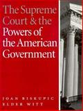 The Supreme Court and the Powers of the American Government, Biskupic, Joan and Witt, Elder, 1568023243