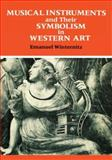 Musical Instruments and Their Symbolism in Western Art, Winternitz, Emanuel, 0300023243