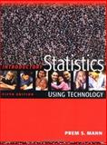 Introductory Statistics : Using Technology, Mann, Prem S., 0471473243