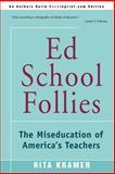 Ed School Follies, Rita Kramer, 0595153240