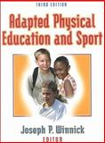 Adapted Physical Education and Sport, Joseph P. Winnick, 0736033246