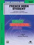 Student Instrumental Course French Horn Student, James D. Ployhar and Fred Weber, 0757993249
