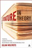 Literature, in Theory : Tropes, Subjectivities, Responses and Responsibilities, Wolfreys, Julian, 1441123245