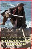 Treasure Island - Large Print Edition, Robert Louis Stevenson, 1493773240