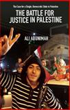 The Battle for Justice in Palestine, Ali  Abunimah, 1608463249