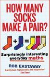 How Many Socks Make a Pair?, Eastaway Rob, 1781313245