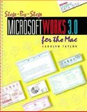 Step-by-Step Microsoft Works 3.0 for the Mac, Taylor, Carolyn, 0028003241