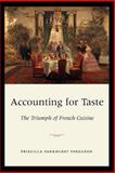 Accounting for Taste : The Triumph of French Cuisine, Ferguson, Priscilla Parkhurst, 0226243249