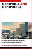 Topophilia and Topophobia : Reflections on Twentieth-Century Human Habitat, , 0415403243