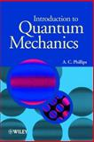 Introduction to Quantum Mechanics, Phillips, A. C., 0470853247