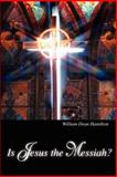 Is Jesus the Messiah?, William D. Hamilton, 0595213243