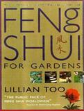 The Complete Illustrated Guide to Feng Shui for Gardeners, Lillian Too, 0007133243