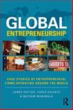 Global Entrepreneurship : Case Studies of Entrepreneurial Firms Operating Around the World, , 0415703247