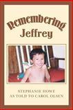 Remembering Jeffrey, Stephanie Howe, 0595443249