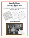 Family Maps of Putnam County, Ohio, Deluxe Edition : With Homesteads, Roads, Waterways, Towns, Cemeteries, Railroads, and More, Boyd, Gregory A., 142031324X