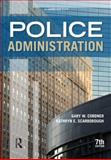 Police Administration, Cordner, Gary W. and Scarborough, Kathryn E., 1422463249