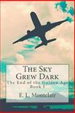 The Sky Grew Dark, E. Montclair, 1492903248