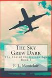 The Sky Grew Dark, E. Montclair, 1492903248