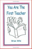 You Are the First Teacher, Brian Wile, 1553693248