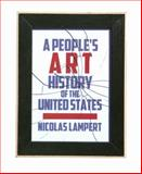 A People's Art History of the United States, Nicolas Lampert, 1595583246