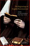 The Beginnings of English Protestantism, , 0521003245