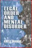 Legal Order and Mental Disorder, Dhanda, Amita, 076199324X