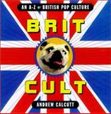 Brit Cult, Calcutt, Andrew, 0809293242