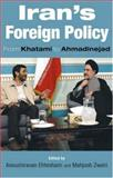 Iran's Foreign Policy : From Khatami to Ahmadinejad, , 0863723241