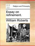 Essay on Refinement, William Roberts, 1170383246