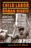 Child Labor and Human Rights : Making Children Matter, , 158826324X
