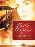 Faith, Hope and Love, Tabita Hansen, 1600343244