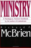 Ministry, Richard P. McBrien, 0060653248