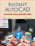 Instant AutoCAD : Essentials Using AutoCAD 2002, Ethier, Stephen J. and Ethier, Christine A., 013094324X