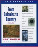 From Colonies to Country, 1735-1791, Joy Hakim, 0195153243