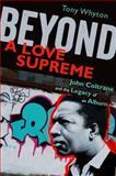 Beyond a Love Supreme, Tony Whyton, 0199733244