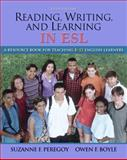 Reading, Writing and Learning in ESL : A Resource Book for Teaching K-12 English Learners, Peregoy, Suzanne F. and Boyle, Owen F., 0205593240